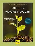 Und es wächst doch!: Grüne Superhelden - diese Pflanzen...